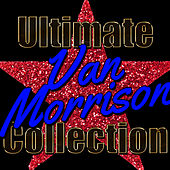 Ultimate Van Morrison Collection by Van Morrison