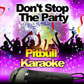 Don't Stop the Party - Pitbull Karaoke by Future Hit Makers