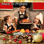 Music to Prepare Holiday Dinner To by Pianissimo Brothers