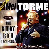 When I Found You by Mel Torme