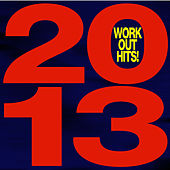 2013 Workout Hits! by Ultimate Workout Hits