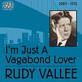 I'm Just a Vagabond Lover (1929 - 1931) by Rudy Vallee