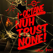 Nuh Trust None - Single by I-Octane