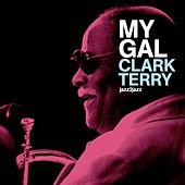 My Gal by Clark Terry