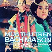 Cai Luong - Mua Thu Tren Bach Ma Son by Various Artists