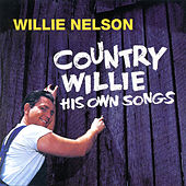 Country Willie - His Own Songs by Willie Nelson