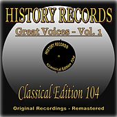 History Records - Classical Edition 104 - Great Voices - Vol. 1 (Original Recordings - Remastered) by Various Artists