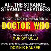 All The Strange, Strange Creatures (From the TV Series: Doctor Who) (Cover) by Dominik Hauser