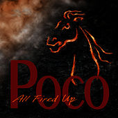All Fired Up by Poco