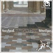 Purcell: Keyboard Suites & Grounds by Richard Egarr