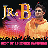 Jr.B - Best Of Abhishek Bachchan by Various Artists