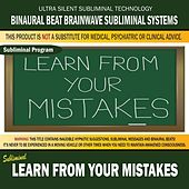 Learn from Your Mistakes by Binaural Beat Brainwave Subliminal Systems