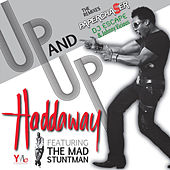 Up and Up (Feat. The Mad Stuntman) - Single by Haddaway