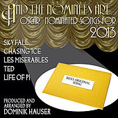 And The Nominees Are... - Oscar Nominated Songs for 2013 by Various Artists