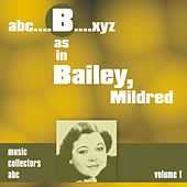 B as in BAILEY, Mildred (Volume 1) by Mildred Bailey