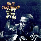 Don't Mind If I Do by Billy Strayhorn
