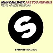 Are You Nervous (Rene Amesz Rework) by John Dahlbäck