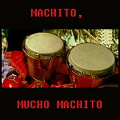Mucho Machito by Machito