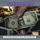 For Those About To Shop, We Salute You by Parry Gripp
