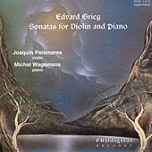 Edvard Grieg Sonatas for Violin and Piano by Joaquin Palomares and Michel Wagemans