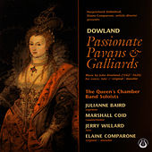 Passionate Pavans & Galliards:  Music By John Dowland by John Dowland