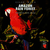 Relax With ... Amazon Rain Forest (Enhanced With Music) by Azzurra Music