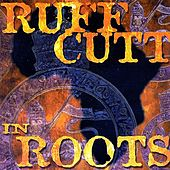 Ruff Cutt In Roots by Various Artists