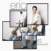 Got You Covered by Eric Marienthal