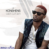 Watch Out Fi Dem - Single by Konshens