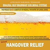 Hangover Relief by Binaural Beat Brainwave Subliminal Systems