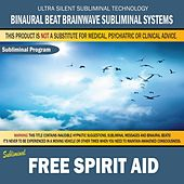 Free Spirit Aid by Binaural Beat Brainwave Subliminal Systems