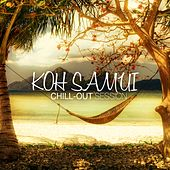 Koh Samui Chill Out Session by Various Artists
