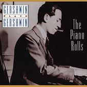 Gershwin Plays Gershwin: The Piano Rolls by George Gershwin