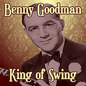 The King of Swing by Benny Goodman