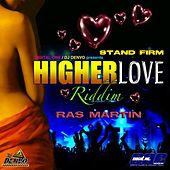 Higher Love Riddim Stand Firm by Sly and Robbie