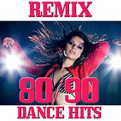 80 - 90 Dance Hits (Remix) by Various Artists
