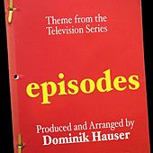 Theme (From the TV Series: Episodes) (Single) (Cover) by Dominik Hauser