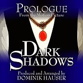 Prologue (From the Motion Picture: Dark Shadows) (Single) (Cover) by Dominik Hauser