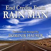 End Credits (From the Motion Picture Score: Rain Man) (Single) (Cover) by Dominik Hauser