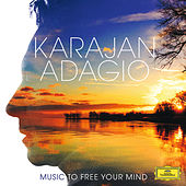 Karajan Adagio - Music To Free Your Mind by Various Artists