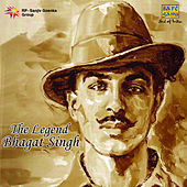 The Legend - Bhagat Singh by Various Artists