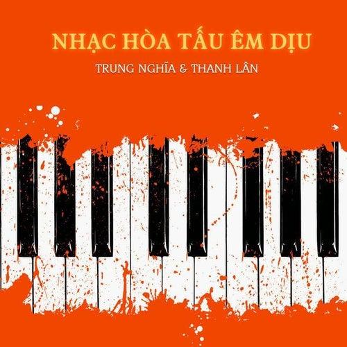 Nhac Hoa Tau Em Diu by Trung Nghia and Thanh Lan