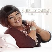 Good God by Shirley Caesar