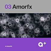 A+ Amorfx (3) by Various Artists