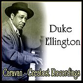 Caravan - Greatest Recordings by Duke Ellington