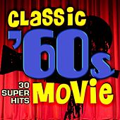 Classic 60s Movie - 30 Super Hits by Various Artists