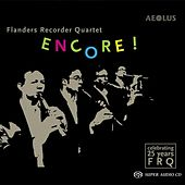 Encore! by Flanders Recorder Quartet