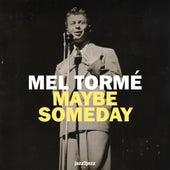 Maybe Someday von Mel Torme