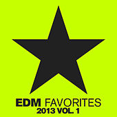 EDM Favorites 2013, Vol. 1 by Various Artists