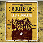 The Roots Of Led Zeppelin von Various Artists